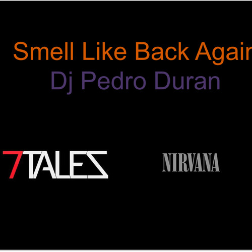 Smell Like Back Again ( Pedro Duran Mashup )