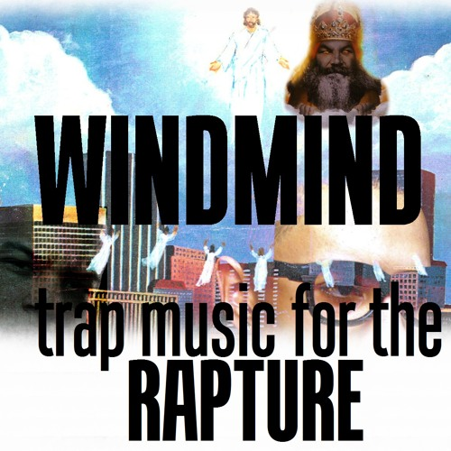 WindMind - Trap Music for the Rapture (FULL FREE DOWNLOAD)