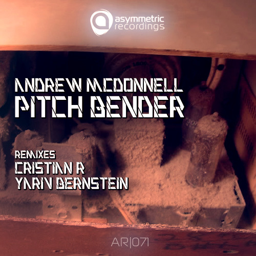 Andrew McDonnell -Pitch Bender (Original Mix)-AR071