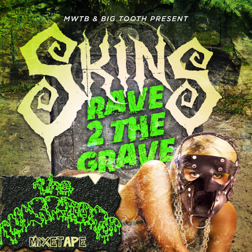 the W4RRIORS' Rave 2 the Grave SKINS Minimix