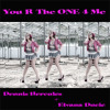 You Are The One 4 Me (Soul-Strumental) - Dennis Hercules feat Elvana