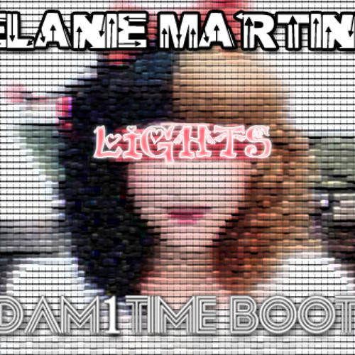 Melanie Martinez-Lights [Adam1Time Booty]