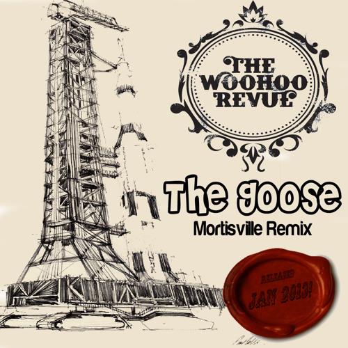 Woohoo Revue - The Goose Remix Original (2012)