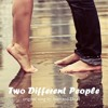 Two Different People - Soan P. (Written By: Maiks T.)