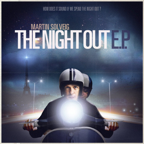 The Night Out - Martin Solveig (Scotty Lee & Nick B Bootleg)
