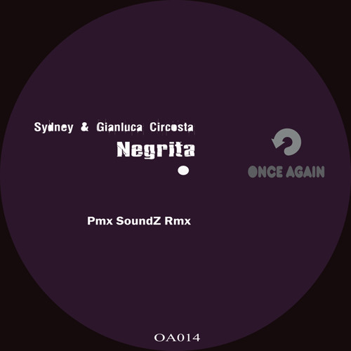 OAO14: Sydney & Gianluca Circosta : 'Negrita' ( Original & Pmx SoundZ Rmx)