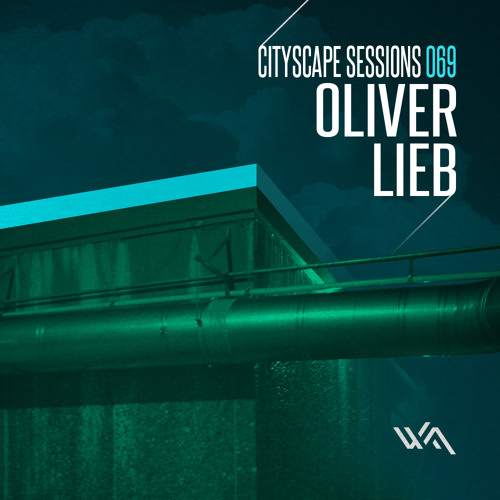 Free DJ Set: Oliver Lieb Guestmix for Cityscape Sessions 069 / October 2012