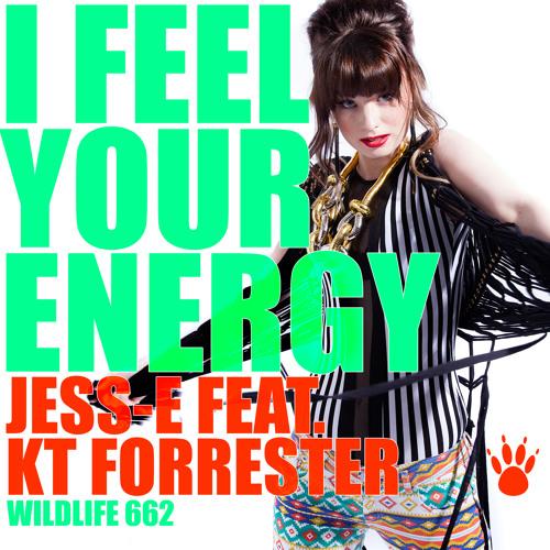 Jess-E ft. KT Forrester - I feel your Energy