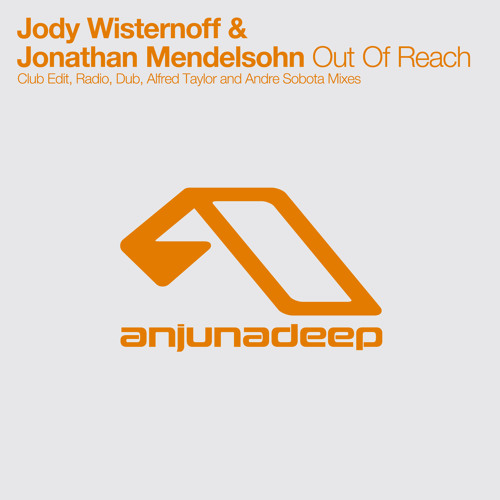 Jody Wisternoff & Jonathan Mendelsohn - Out Of Reach (Andre Sobota Remix)