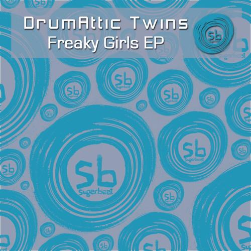 Freaky Girls Ep (Sampler) - Drumattic Twins
