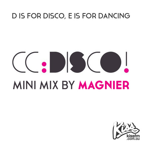 Magnier's Mini mix  - D is for Disco on Kiss FM