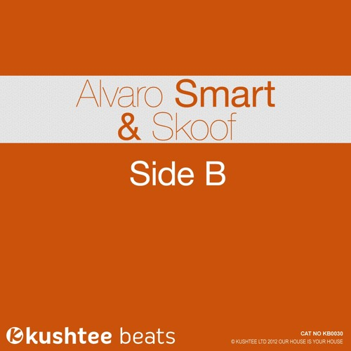 Alvaro Smart & Skoof - Side B (Original Mix) [Kushtee Beats]