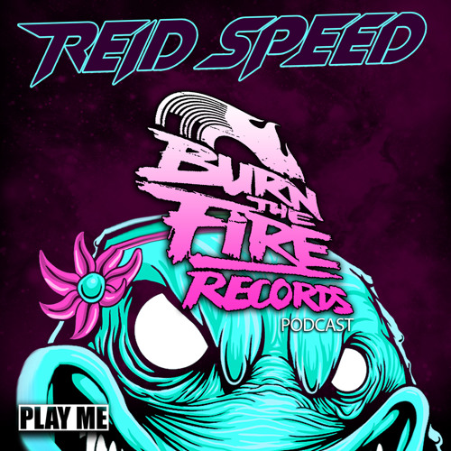 REID SPEED- BURN THE FIRE PODCAST