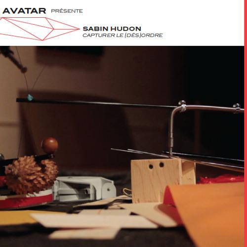 Capturer le (dés)ordre - Sabin Hudon