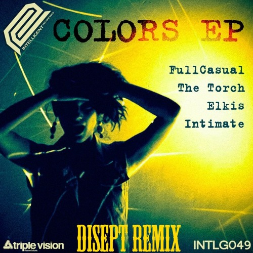 The Torch & FullCasual ft. Intimate – Colors (Disept Remix)