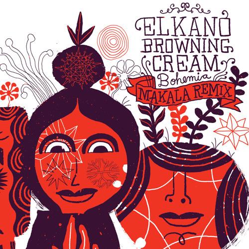 "Elkano Browning Cream ""Bohemia"" (Makala Remix)"