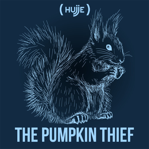 Hujje - The Pumpkin Thief (Original Mix)