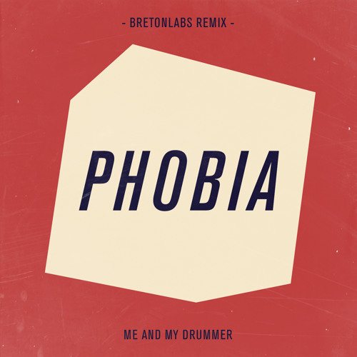Me And My Drummer - Phobia (bretonLABS Remix)