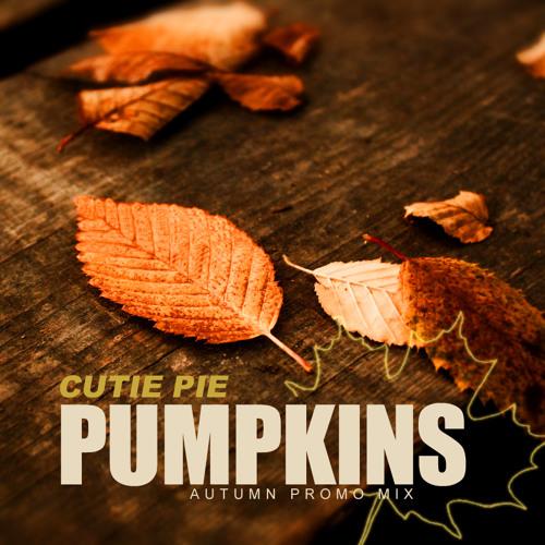 CUTIE Pie - PUMPKINS (Autumn Promo Mix)