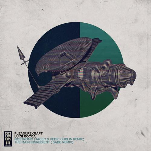 Pleasurekraft, Luigi Rocca - Nostromo (Jaceo, Vedic Dublin Remix)