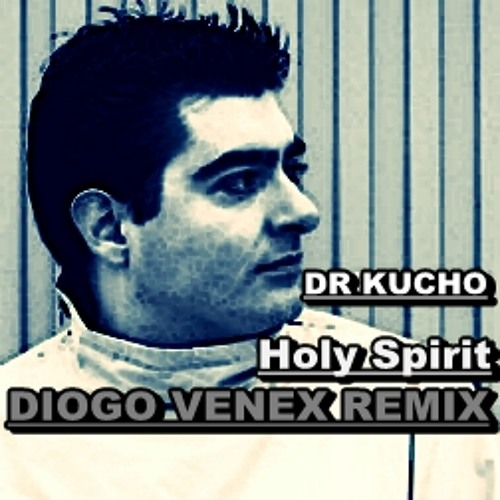 Dr Kucho - Holy Spirit 2012 (Diogo Venex Remix)