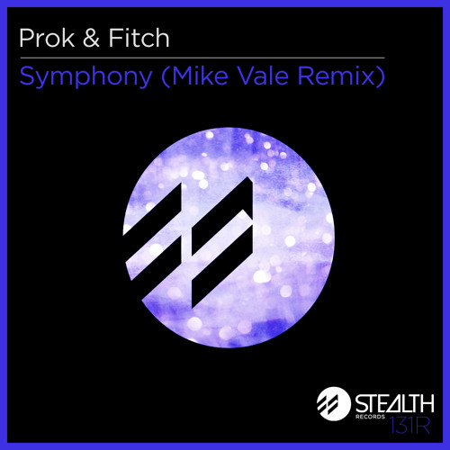 Prok & Fitch - Symphony (Mike Vale Remix) [Stealth]