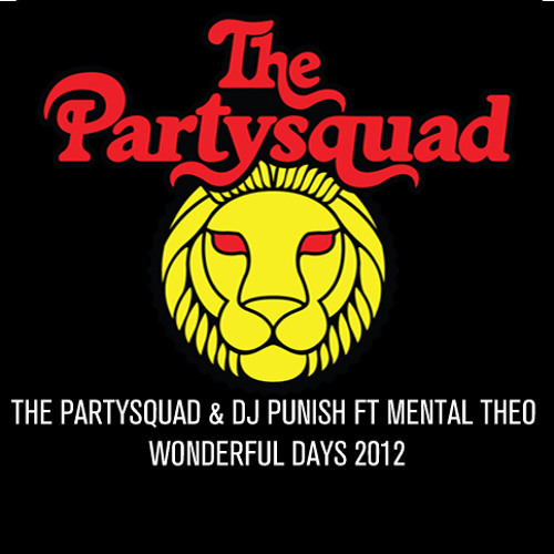 Wonderful Days - The Partysquad & DJ Punish ft Mental Theo