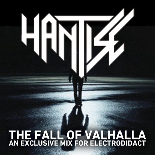 Hantise - The Fall of Valhalla - An Exclusive Mix for Electrodidact