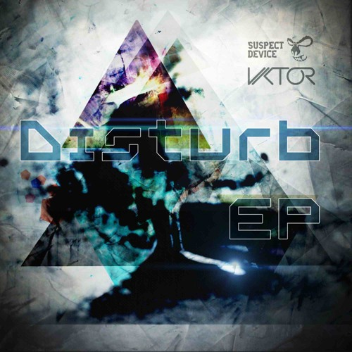 Vikt0r - Experiment (Preview) /Disturb EP [Suspect Device]
