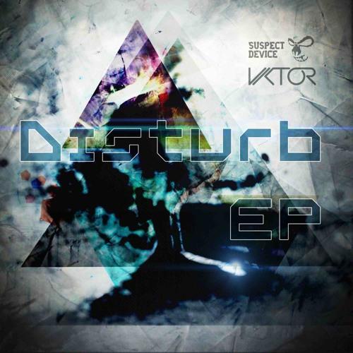 Vikt0r - Disturbance (Preview) /Disturb EP [Suspect Device]