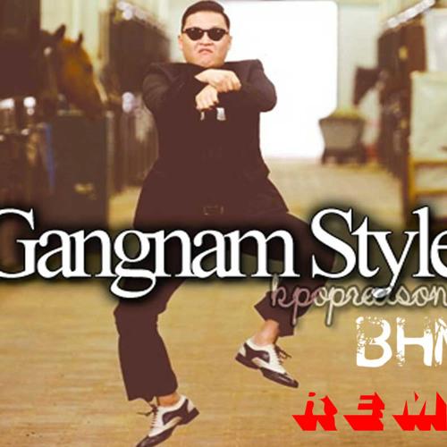 PSY - Gangnam Style (BHM Remix)