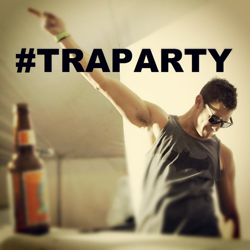 #TRAPARTY