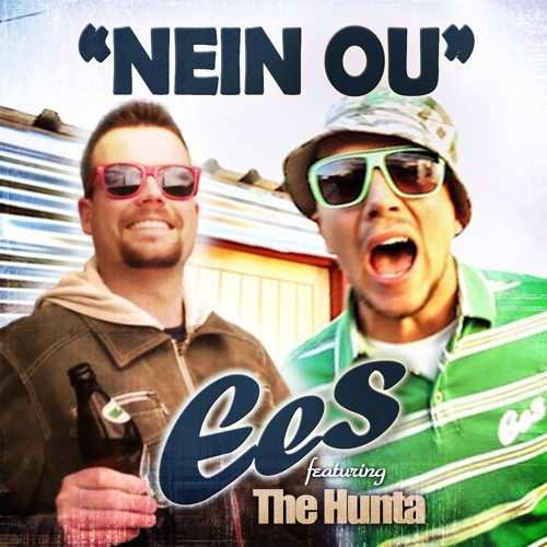 "EES feat. The Hunta - ""Nein Ou"""
