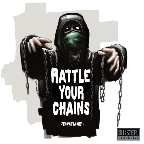 Rattle Your Chains by Timeline - Dubstep.NET Exclusive