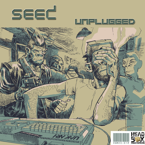 EP_Seed _Unplugged _ # HeadBox Records # OUT NOW!!!! #