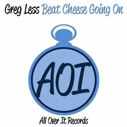 Greg Less - Beat Cheese Going On / Por Primera Vez