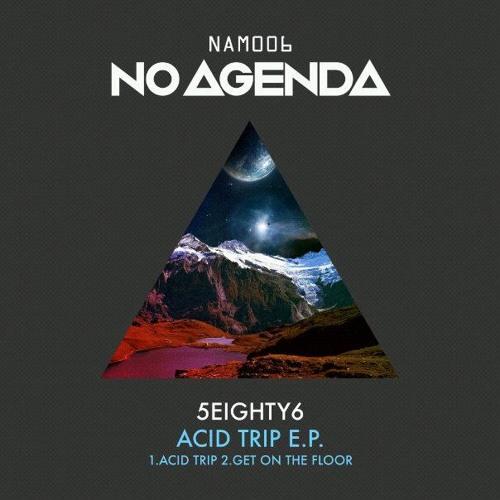 5eighty6 - Get on the Floor (NoAgendaMusic)