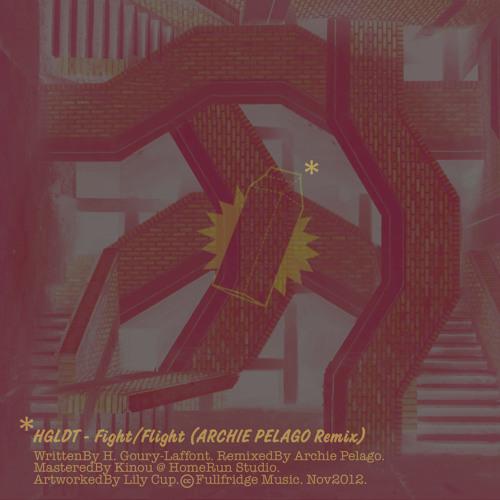 RMX/// HGLDT - Fight/Flight (ARCHIE PELAGO Remix)