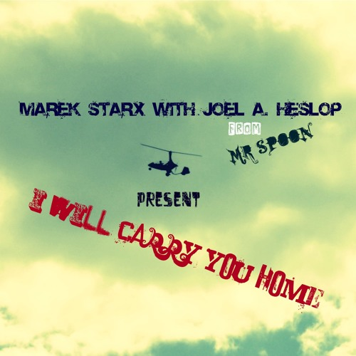 Marek Starx with Joel A. Heslop from Mr Spoon - I Will Carry You Home