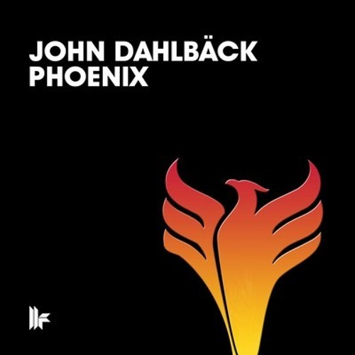 JOHN DAHLBÄCK - PHOENIX (VINNII MIRANDA DOWNLOAD) [Free Download]