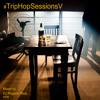 #TripHopSessionsV