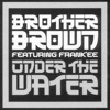 Brother Brown - Under the water (Basil classic remix) [2009]