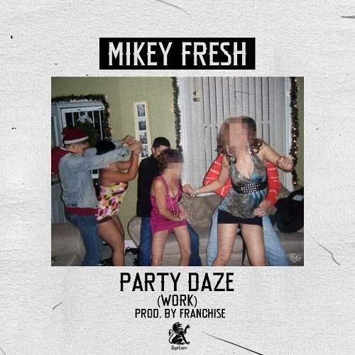 Party Daze (Work) Prod. By Franchise