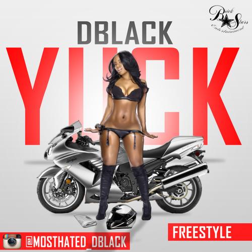 DBLacK x Yuck Freestyle