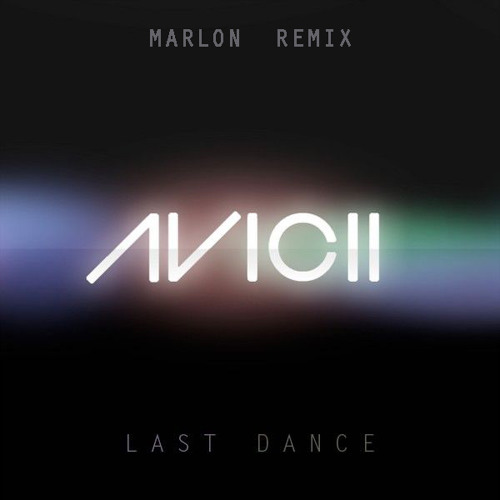 Avicii - Last Dance (marloniQ Remix)