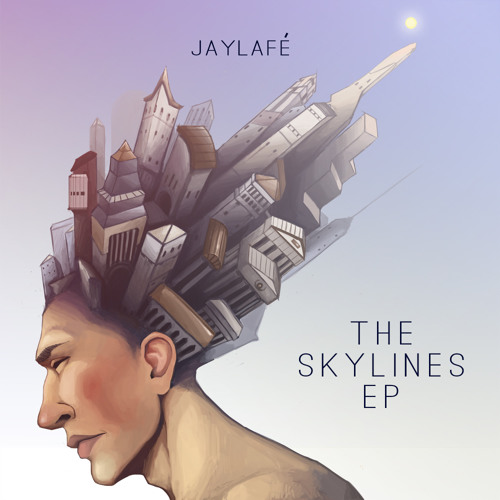 JayLafé The Skylines EP (Free Download)