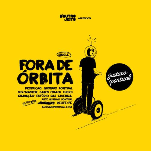 Gustavo Pontual - Fora de Orbita