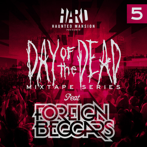 HARD Day of the Dead Mixtape #5: Foreign Beggars