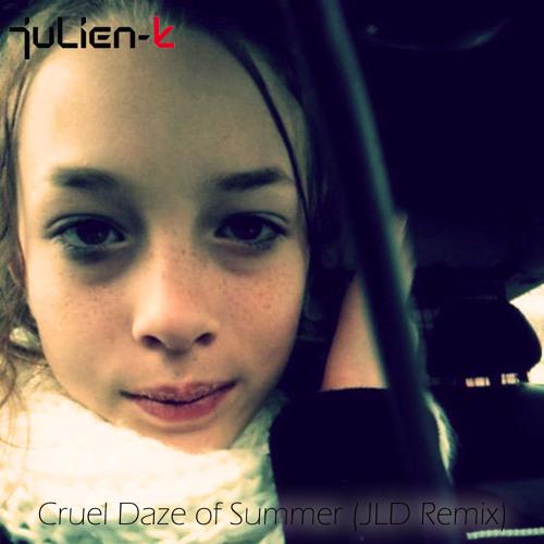 Julien-K Cruel Daze of Summer (JLD Remix)