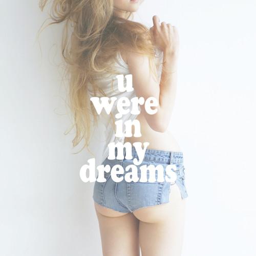 U Were in My Dreams